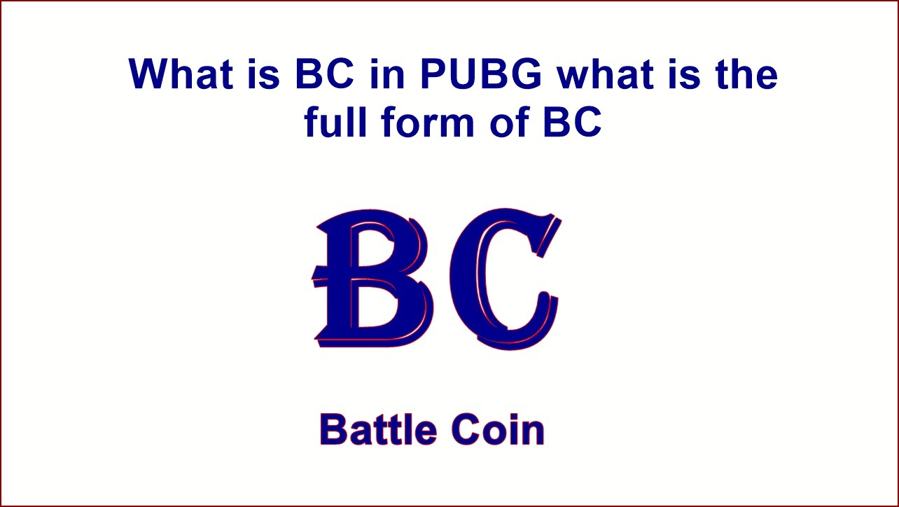 What is the full form of BC in Pubg